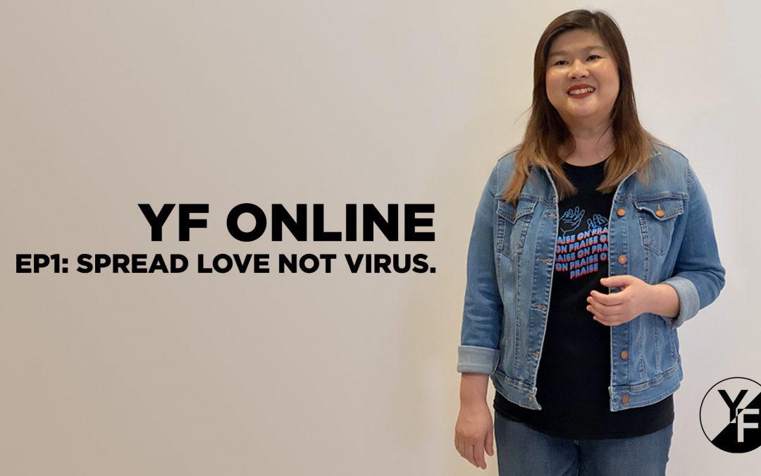 YF Online: Spread Love Not Virus