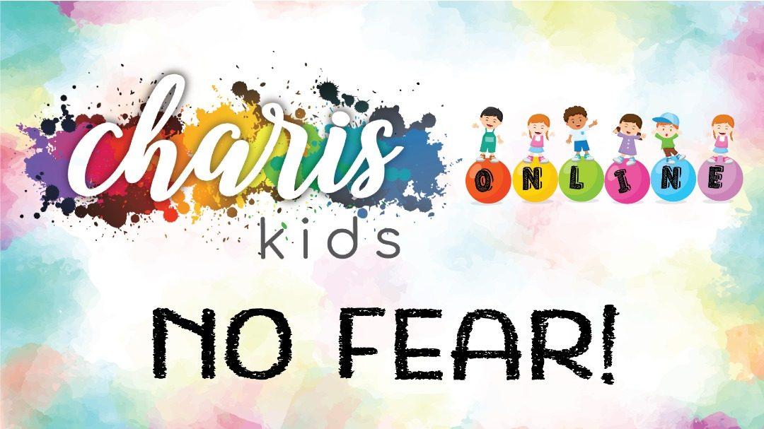 Charis Kids Online: No Fear