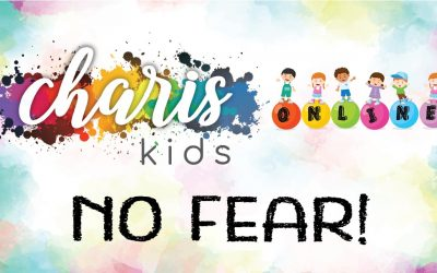 Charis Kids Online: No Fear