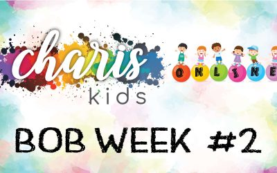 Charis Kids Online: BOB Week #2