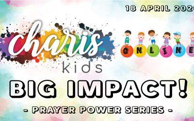 Charis Kids Online: Prayer Power Series – Big Impact!