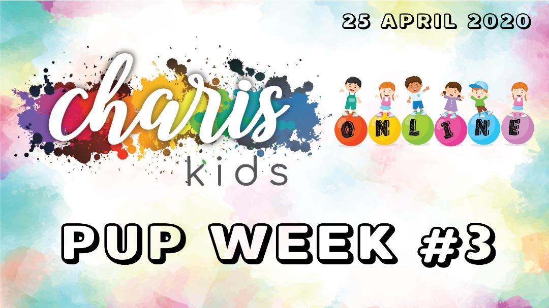 Charis Kids Online: PUP Week #3