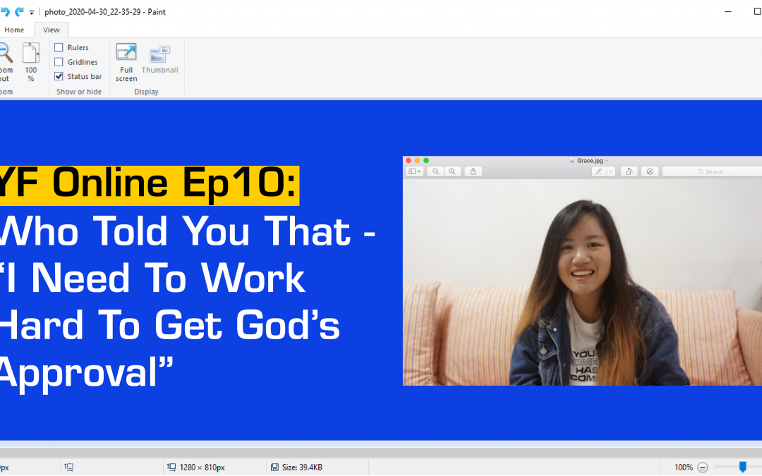 """YF Online: Who Told You That – """"I need to work hard to get God's approval"""""""