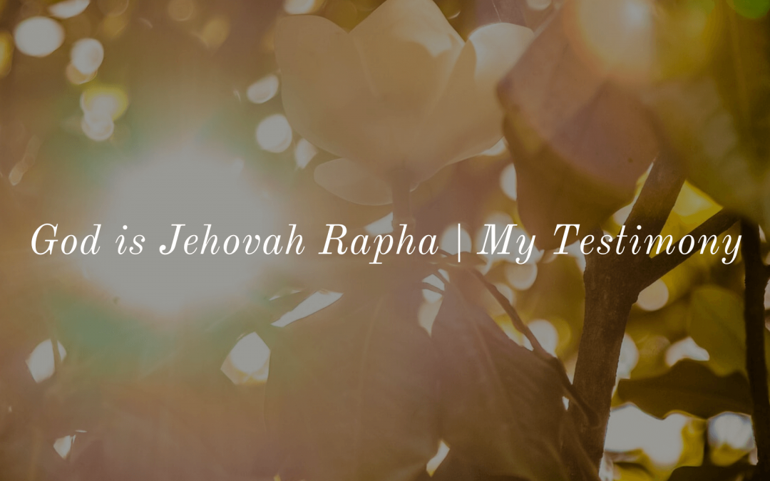 God is Jehovah Rapha | Cheong Yoke Han