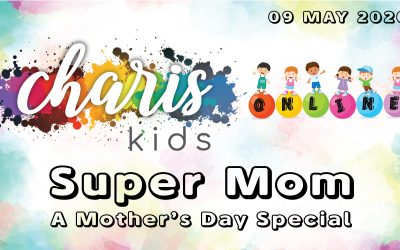 Charis Kids Online: Super Mom – A Mother's Day Special
