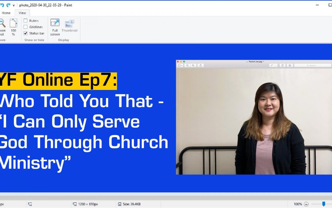 """YF Online: Who Told You That – """"I Can Only Serve God Through Church Ministry"""""""