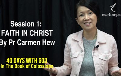 40 Days With God | In The Book of Colossians | Session 1: Faith In Christ