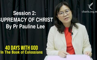 40 Days With God | In The Book of Colossians | Session 2: Supremacy of Christ