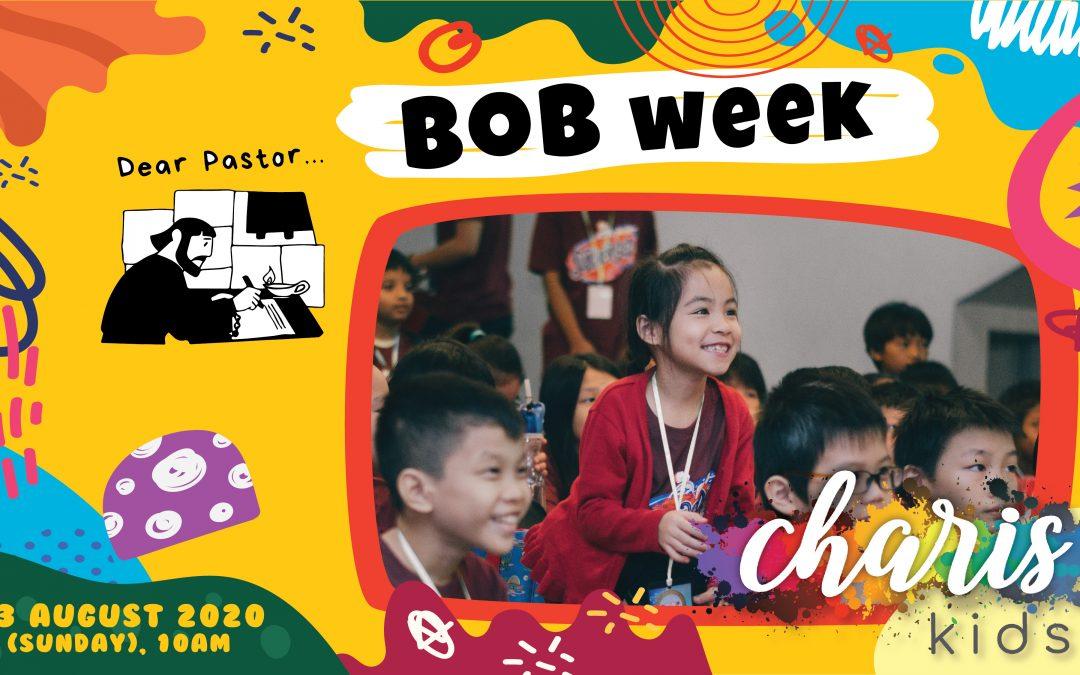 Charis Kids Online: BOB Week – Dear Pastor!