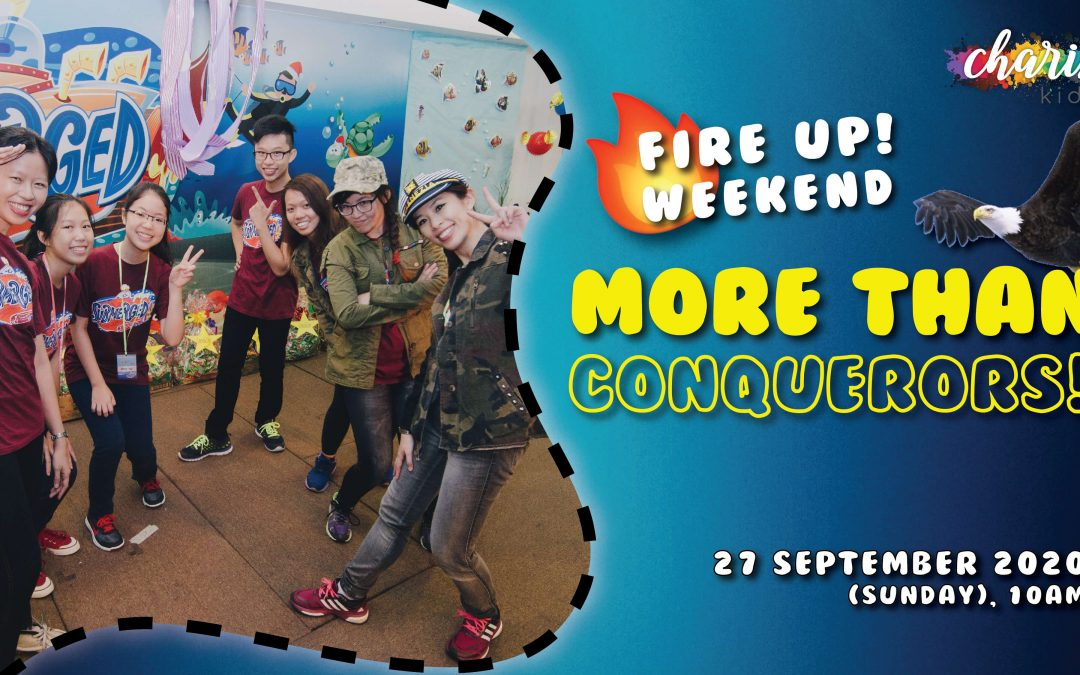 Charis Kids Online: Fire Up! Weekend – More Than Conquerors