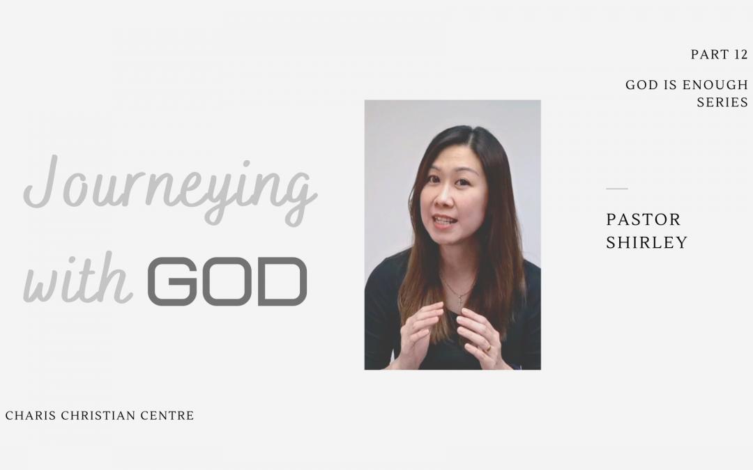 Journeying with God | God Is Enough pt 4