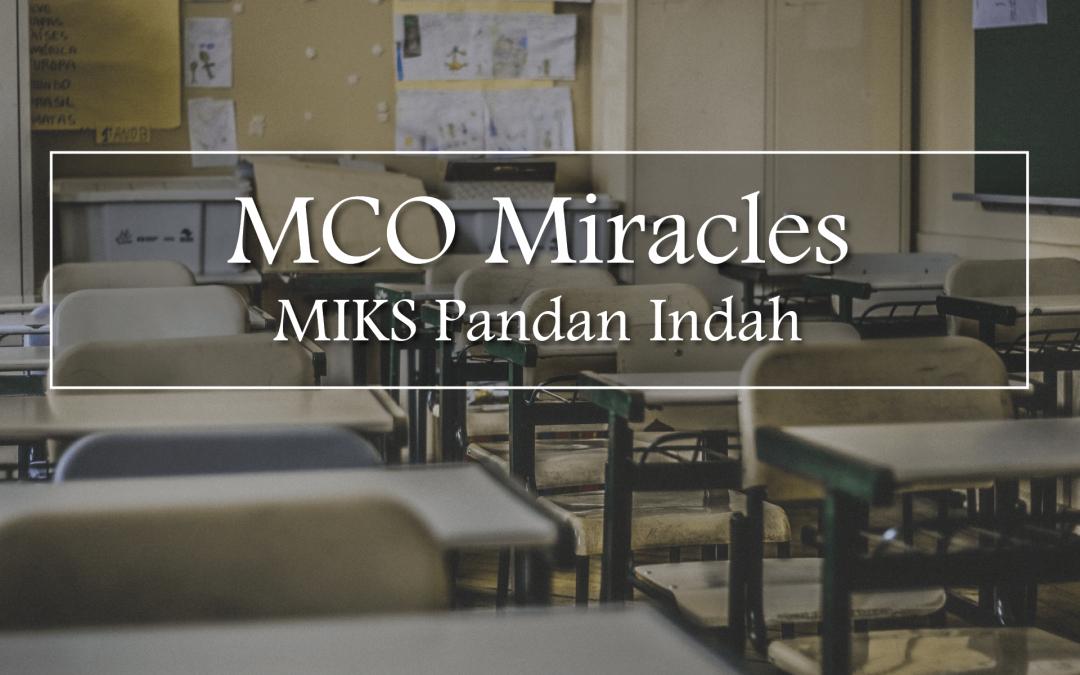 MCO Miracles | MIKS Pandan Indah