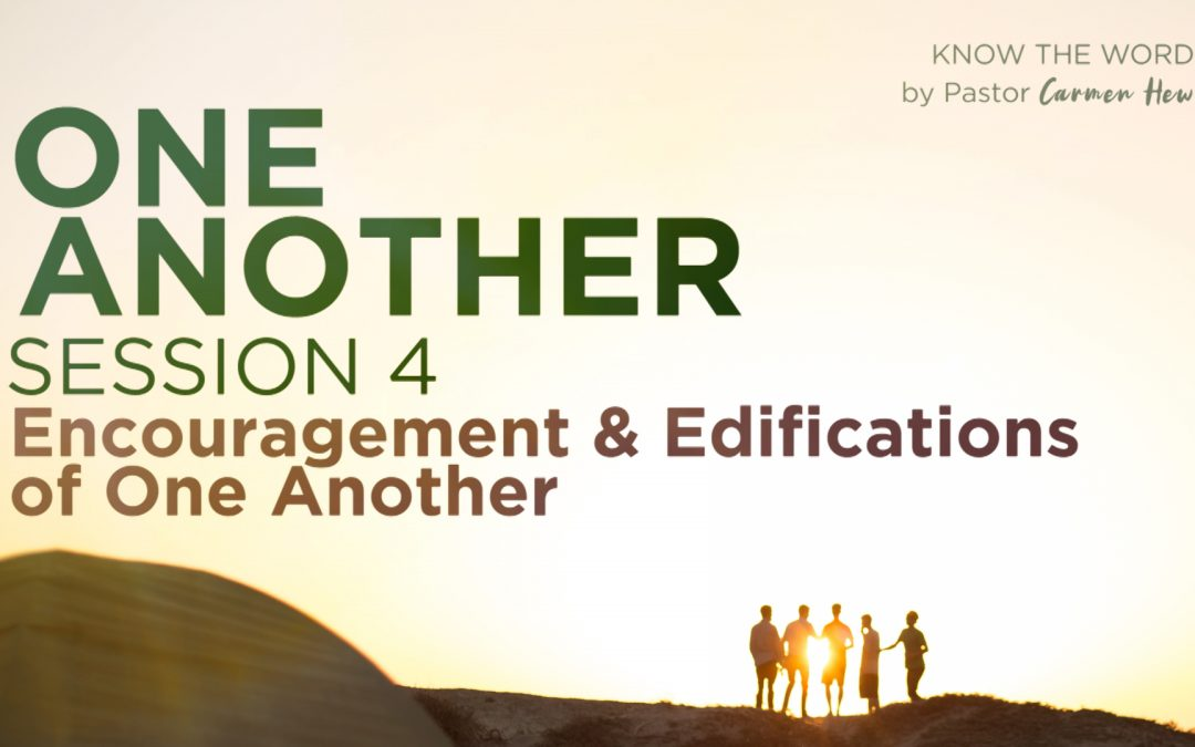 One Another | Session 4: Encouragement & Edifications of One Another